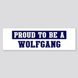 Proud to be Wolfgang Bumper Sticker